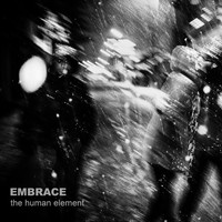 Embrace - The Human Element
