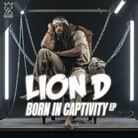 Lion D - Born In Captivity