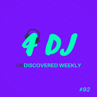 Various Artists / - 4 DJ: UnDiscovered Weekly #92