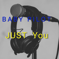 BABY PILOT / - Just You