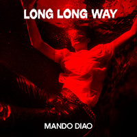 Mando Diao - Long Long Way