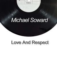 Michael Soward / - Love And Respect