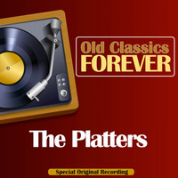 The Platters - Old Classics Forever (Special Original Recording)