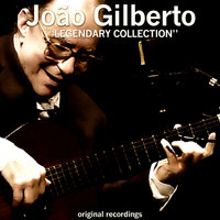 Joao Gilberto - Legendary Collection (Original Recordings)