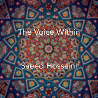 Saeed Hosseini / - The Voice Within