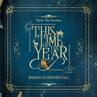 Various Artists - This Time of the Year: Holiday Instrumentals