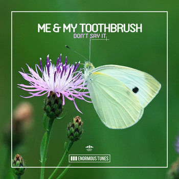 Me & My Toothbrush - Don't Say It