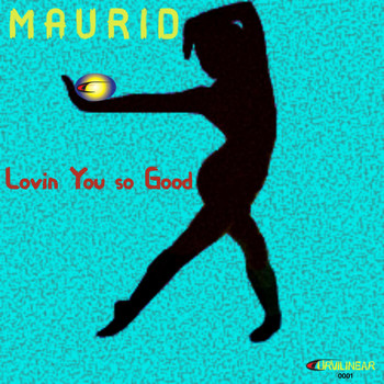 Maurid - Loving You so Good