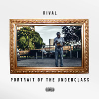 Jus Rival / - Portrait of the Underclass