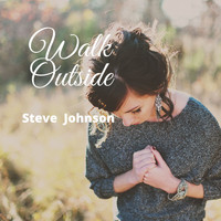 Steve Johnson - Walk Outside