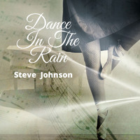 Steve Johnson - Dance in the Rain
