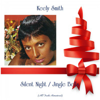 Keely Smith - Silent Night / Jingle Bells (All Tracks Remastered)
