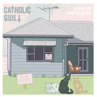 Catholic Guilt / - Song of the Renter