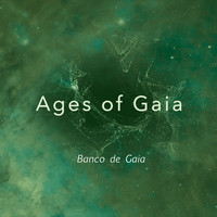 Banco De Gaia - Ages of Gaia