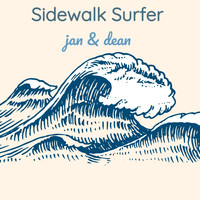Jan & Dean - Sidewalk Surfer