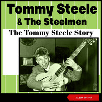 Tommy Steele and the Steelmen - The Tommy Steele Story (Album of 1957)