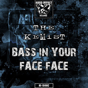 The Kemist - Bass in Your Face Face