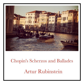 Artur Rubinstein - Chopin's Scherzos and Ballades