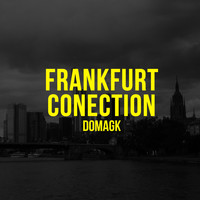 Domagk / - Frankfurt Conection