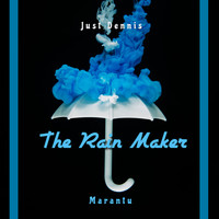 Just Dennis / - The Rain Maker