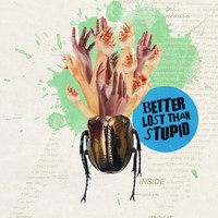 Better Lost Than Stupid - Inside