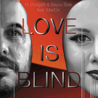 Hubert Dorigatti & Bayou Side feat. MariOn - Love Is Blind