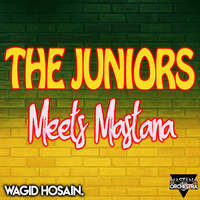 Wagid Hosain & The Juniors Meets Mastana Orchestra - The Juniors Meets Mastana