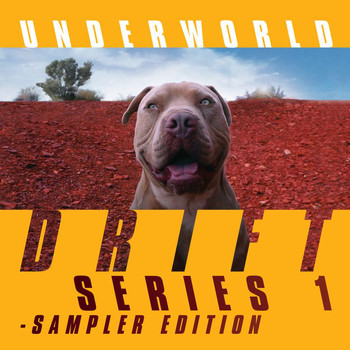 Underworld - DRIFT Series 1 Sampler Edition