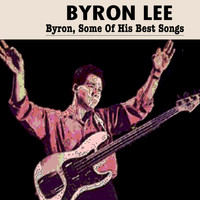 Byron Lee - Byron Lee (Byron,Some Of His Best Songs)