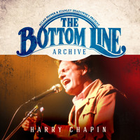 Harry Chapin - The Bottom Line Archive Series (Live [Explicit])