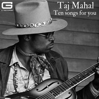 Taj Mahal - Ten songs for you