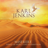 Karl Jenkins - Miserere: Songs of Mercy and Redemption