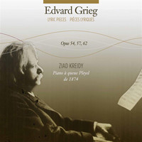 Ziad Kreidy - Grieg: Lyric Pieces, Opp. 54, 57 & 62