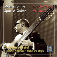 Narciso Yepes - Masters of the Spanish Guitar: Narciso Yepes – The Second Recital (2019 Remaster)