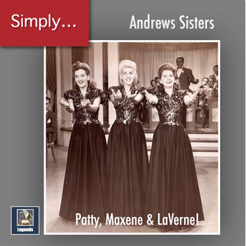 The Andrews Sisters - Simply Andrews! - Patty, Maxene & LaVerne (2019 Remaster)