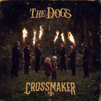 The Dogs - Crossmaker (Explicit)