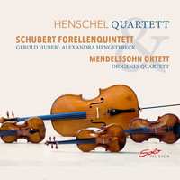 "Henschel Quartet / Diogenes Quartet / Gerold Huber / Alexandra Hengstebeck - Schubert: Piano Quintet in A Major ""Trout"" - Mendelssohn: String Octet in E-Flat Major"
