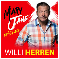 Willi Herren - Mary Jane (Op Kölsch)