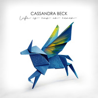 Cassandra Beck - Life is Now or Never