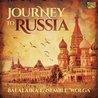 Balalaika Ensemble Wolga - Journey to Russia
