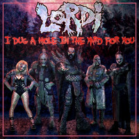 Lordi - I Dug a Hole in the Yard for You (Explicit)