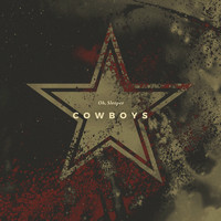 Oh, Sleeper - COWBOYS