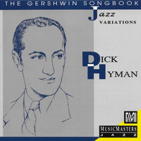 Dick Hyman - The Gershwin Songbook: Jazz Variations