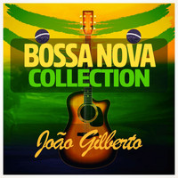 Joao Gilberto - Bossa Nova Collection