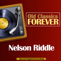 Nelson Riddle - Old Classics Forever (Special Original Recording)