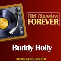 Buddy Holly - Old Classics Forever (Special Original Recording)