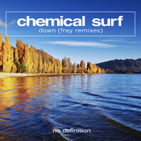 Chemical Surf - Down (Frey Remixes)