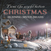 Burning River Brass - 'Twas the Night Before Christmas