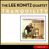 Lee Konitz - Tranquility (Album of 1957)