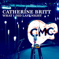 Catherine Britt - What I Did Last Night (Live Acoustic)